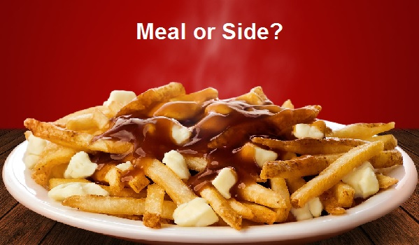 Stupid Question: Is Poutine a Full Meal or a Side Dish?